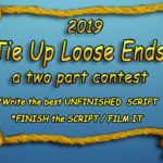 The 2019 Tie Up Loose Ends Short Film Competition Begins