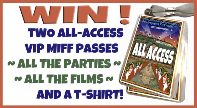 Win two VIP passes to MIFF's films and parties!